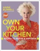 Own Your Kitchen ebook by Anne Burrell,Suzanne Lenzer