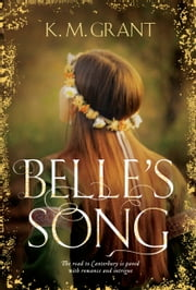 Belle's Song ebook by K. M. Grant