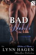 Bad Habits ebook by Lynn Hagen