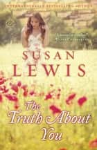 The Truth About You - A Novel ekitaplar by Susan Lewis