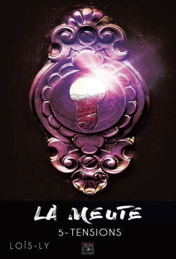 La meute - Tome 5 - Tensions eBook by Loïs-Ly