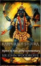 Karpūrādi-Stotra ebook by Sir John Woodroffe