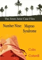 Number Nine: Maprao Syndrome ebook by Colin Cotterill