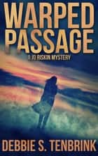 Warped Passage ebook by Debbie S. TenBrink