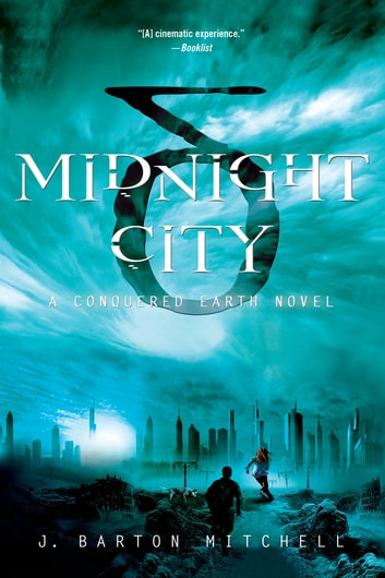 Midnight City - A Conquered Earth Novel eBook by J. Barton Mitchell
