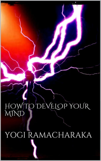 How to Develop your Mind ebook by Yogi Ramacharaka