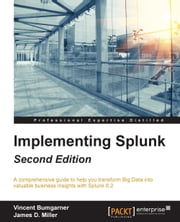 Implementing Splunk - Second Edition ebook by Vincent Bumgarner,James D. Miller
