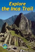 Explore the Inca Trail ebook by Jacquetta Megarry, Roy Davies