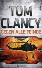 Gegen alle Feinde eBook by Tom Clancy, Michael Bayer