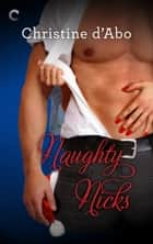 Naughty Nicks ebook by Christine d'Abo
