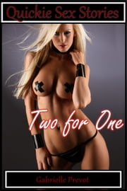 Quickie Sex Stories: Two for One ebook by Gabrielle Prevot