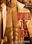 Worth the Risk - A McKinney Brothers Novel ekitaplar by Claudia Connor