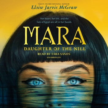 Mara, Daughter of the Nile audiobook by Eloise Jarvis McGraw