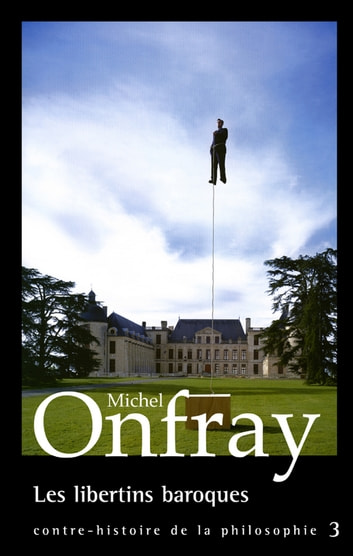 Les libertins baroques ebook by Michel Onfray