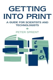 Getting Into Print ebook by Sprent, P.