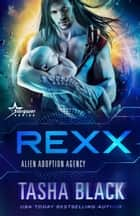 Rexx - Alien Adoption Agency #6 ebook by