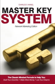 Master Key System - Network Marketing Edition ebook by Charles Haanel