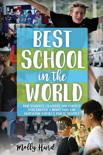 Best school in the world ebook by molly hurd 9781459504691 best school in the world how students teachers and parents have created a model fandeluxe Image collections