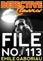 File No. 113 ebook by Émile Gaboriau