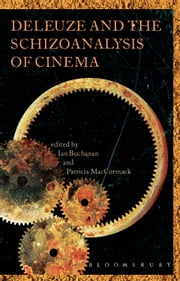 Deleuze and the Schizoanalysis of Cinema ebook by Ian Buchanan,Dr Patricia MacCormack