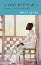 A Year in Jamaica ebook by Diana Lewes