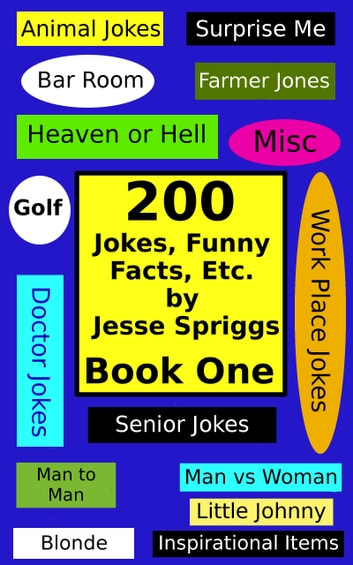 200 Jokes, Funny Facts, Etc.: Book One ebook by Jesse Spriggs