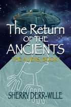 The Return of the Ancients ebook by Sherry Derr-Wille