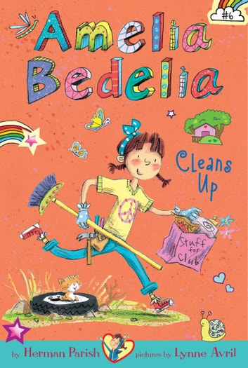 Amelia Bedelia Chapter Book #6: Amelia Bedelia Cleans Up ebook by Herman Parish