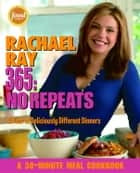 Rachael Ray 365: No Repeats ebook by Rachael Ray