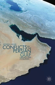 Conflicts in the Persian Gulf - Origins and Evolution ebook by H. Askari