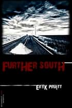 Further South ebook by Eryk Pruitt