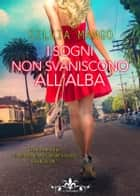 I sogni non svaniscono all'alba (Literary Romance) ebook by Silvia Mango