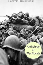 The Anthology Of War Novels ebook by Stephen Crane, Homer, John dos Passos,...