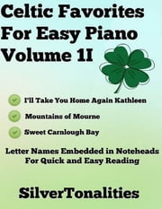 Celtic Favorites for Easy Piano Volume 1 I ebook by Silver Tonalities