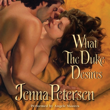 What the Duke Desires audiobook by Jenna Petersen