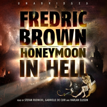 Honeymoon in Hell audiobook by Fredric Brown,Cassandra de Cuir,Claire Bloom