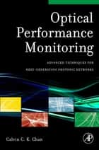 Optical Performance Monitoring ebook by Calvin C. K. Chan