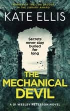 The Mechanical Devil - Book 22 in the DI Wesley Peterson crime series ebook by Kate Ellis