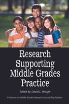 Research Supporting Middle Grades Practice ebook by David L. Hough