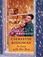 In Love with Her Boss (Mills & Boon Silhouette) ebook by Christie Ridgway