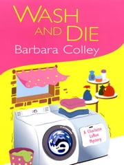Wash And Die ebook by Colley, Barbara