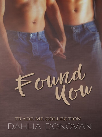 Found You - Trade Me ebook by Dahlia Donovan