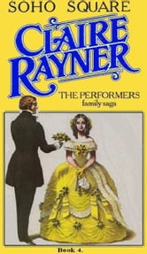 Soho Square (Book 4 of The Performers) ebook by Claire Rayner