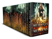 Heroines & Hellions - An Urban Fantasy and Fantasy Collection ebook by Margo Bond Collins, Erin Hayes, Monica Corwin,...