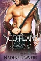 Scotland Lovers - Book 4 ebook by Nadine Travers