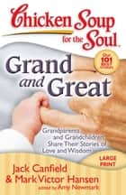 Chicken Soup for the Soul: Grand and Great ebook by Jack Canfield,Mark Victor Hansen,Amy Newmark