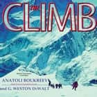The Climb - Tragic Ambitions on Everest audiobook by Anatoli Boukreev, G. Weston DeWalt, Lloyd James