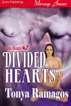 Divided Hearts ebook by Tonya Ramagos