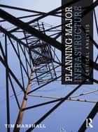 Planning Major Infrastructure - A Critical Analysis ebook by Tim Marshall