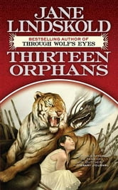 Thirteen Orphans ebook by Jane Lindskold